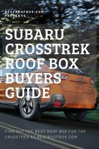 Subaru Crosstrek Cargo Roof Box Buyers Guide Best Roof Box