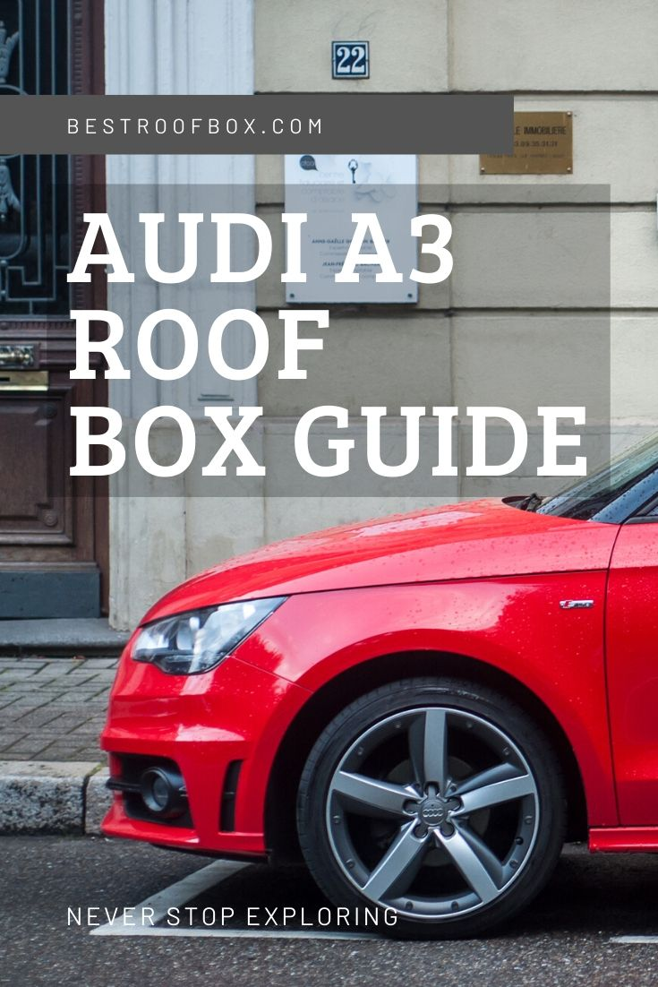 Audi A3 Roof Box Guide