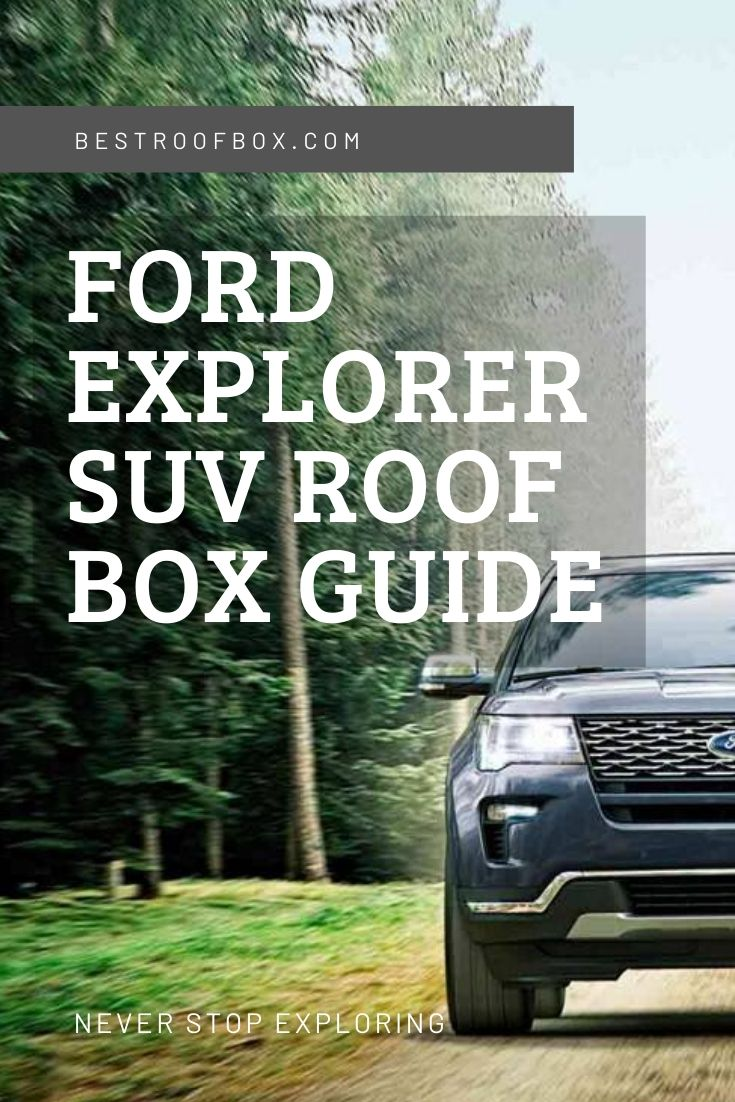 Ford Explorer SUV Roof Box Guide Pinterest