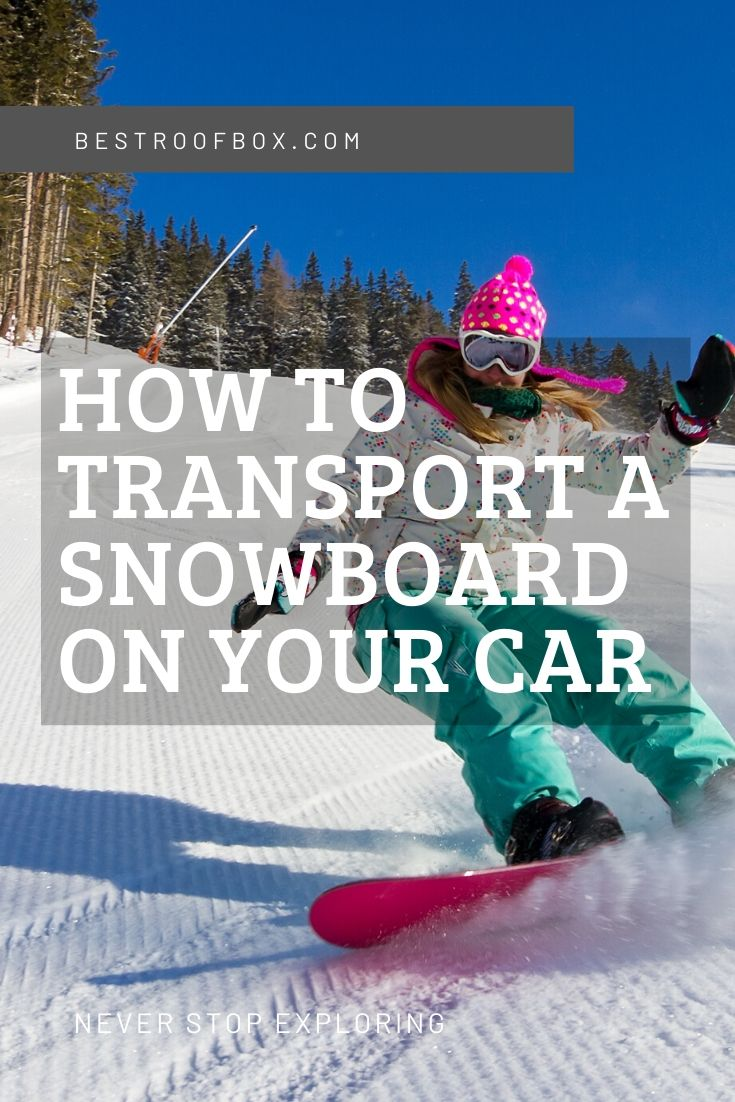 How to Transport a snowboard pinterest