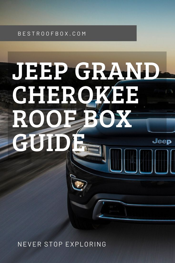 Jeep Grand Cherokee Roof Box Guide Pinterest