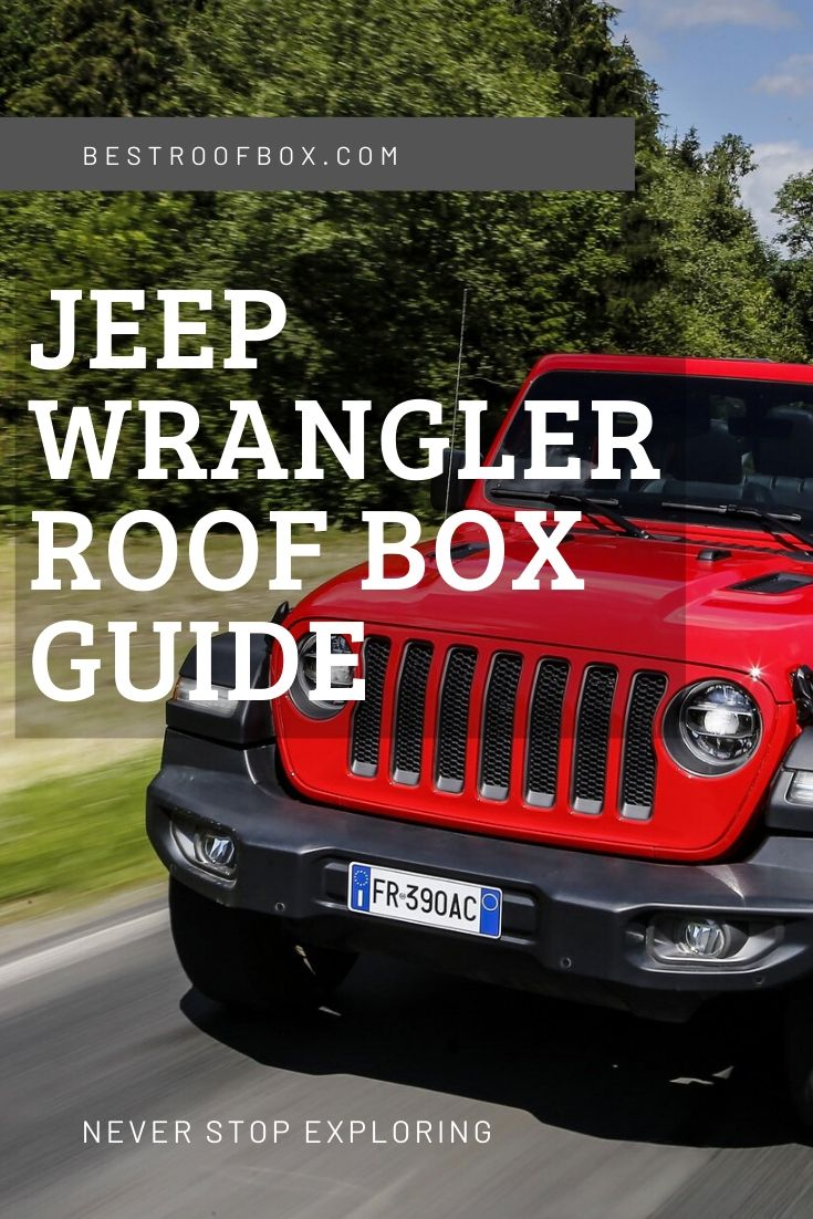 Jeep Wrangler Roof Box Guide Pinterest