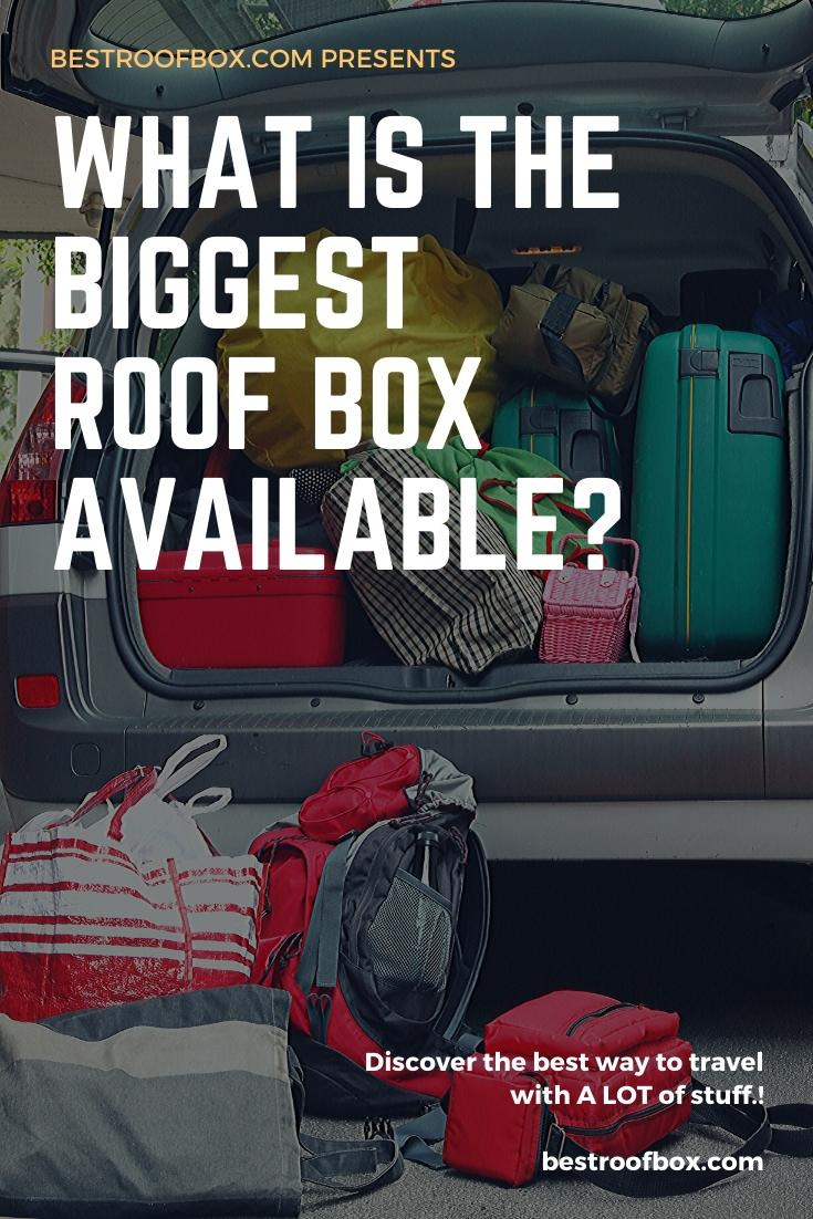 What Is the Biggest Roof Box Available Pinterest