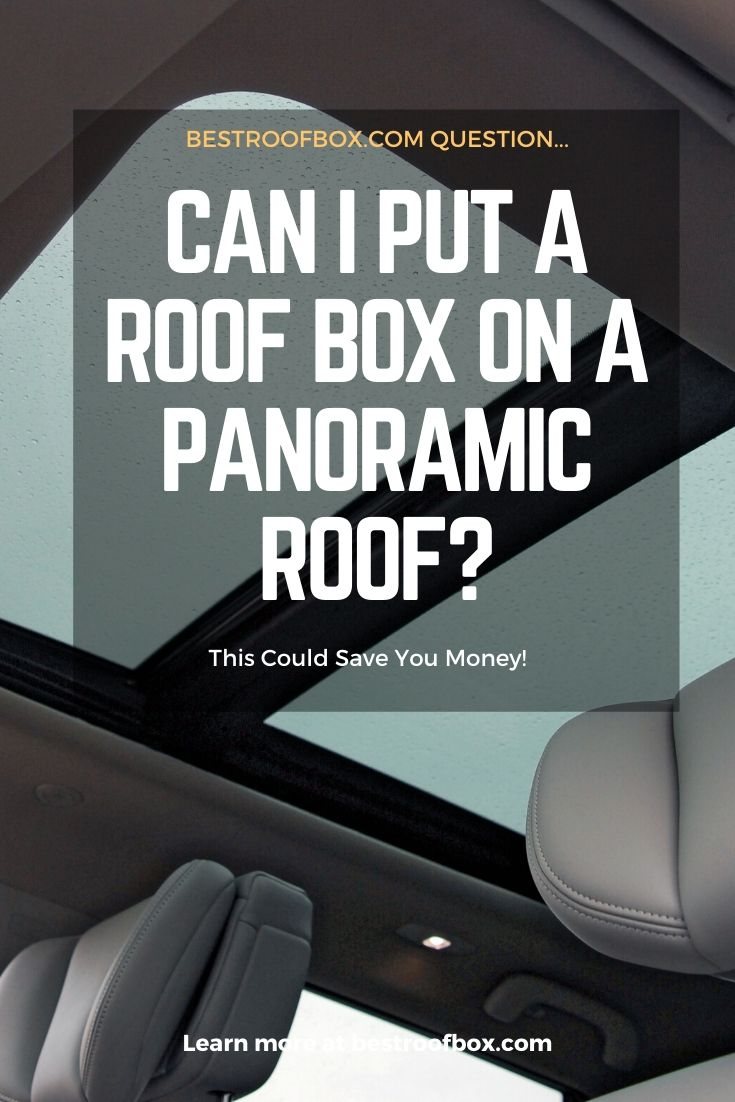 Can I Put A Roof Box On A Panoramic Roof This Could Save