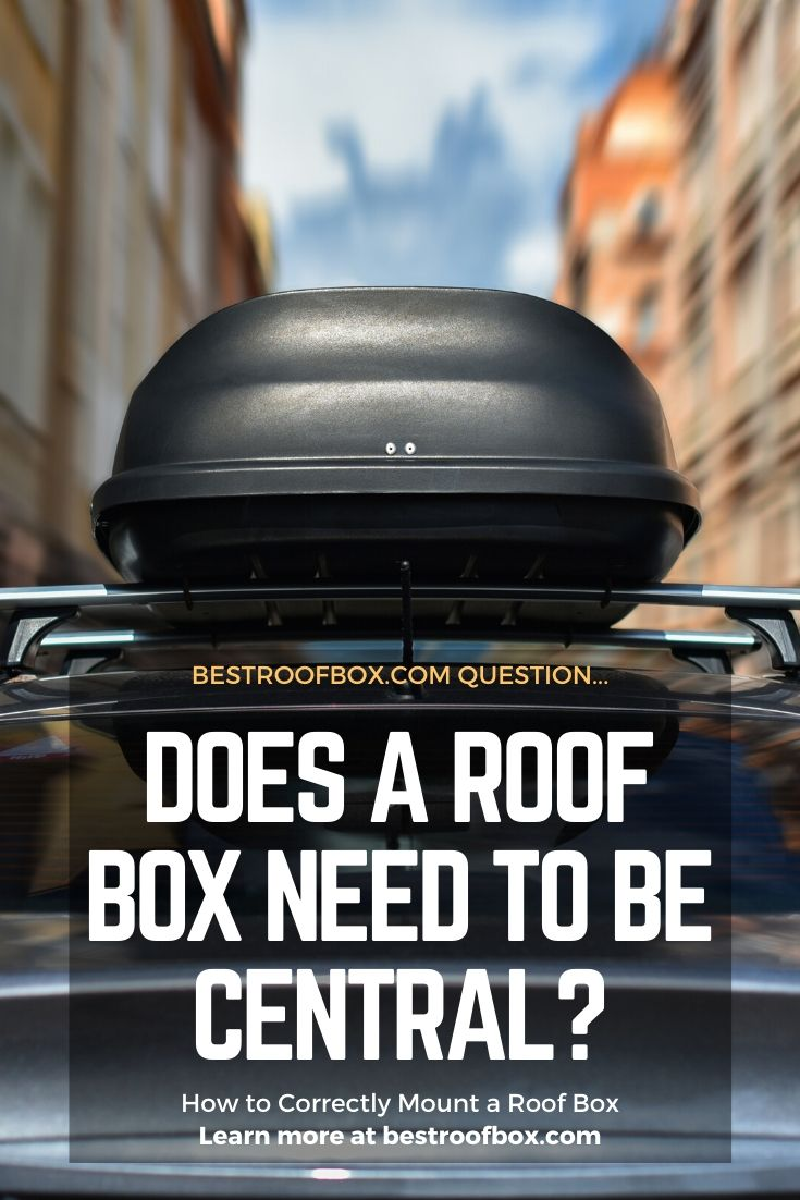 Does a Roof Box Need to Be Central PIN