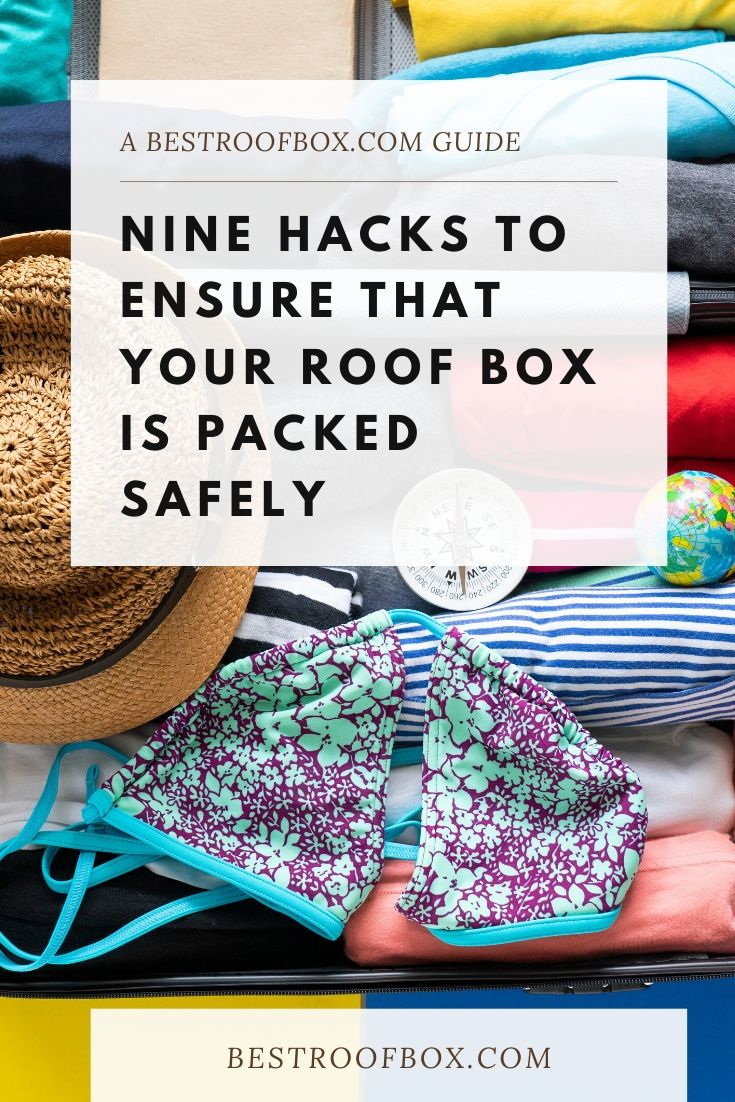 Nine Hacks to Ensure That Your Roof Box Is Packed Safely PIN