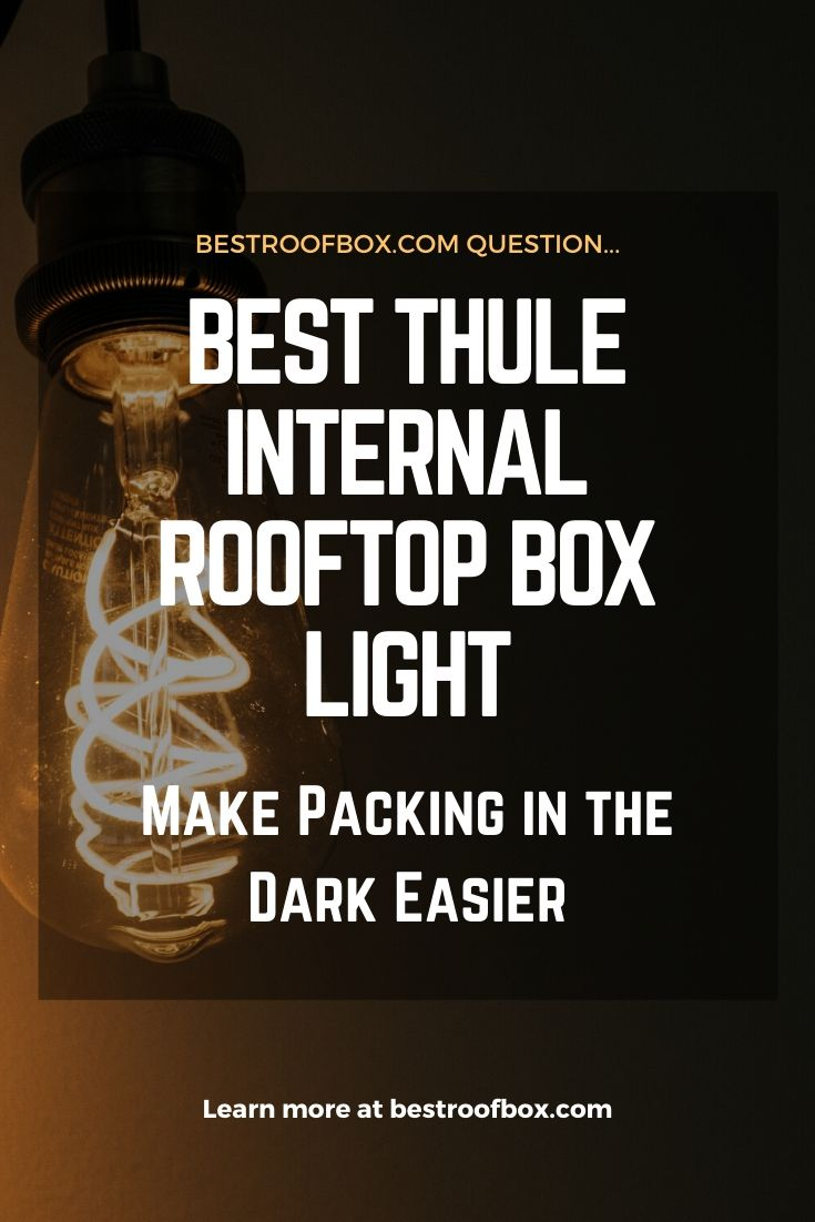 Best Thule Internal Rooftop Box Light Pin