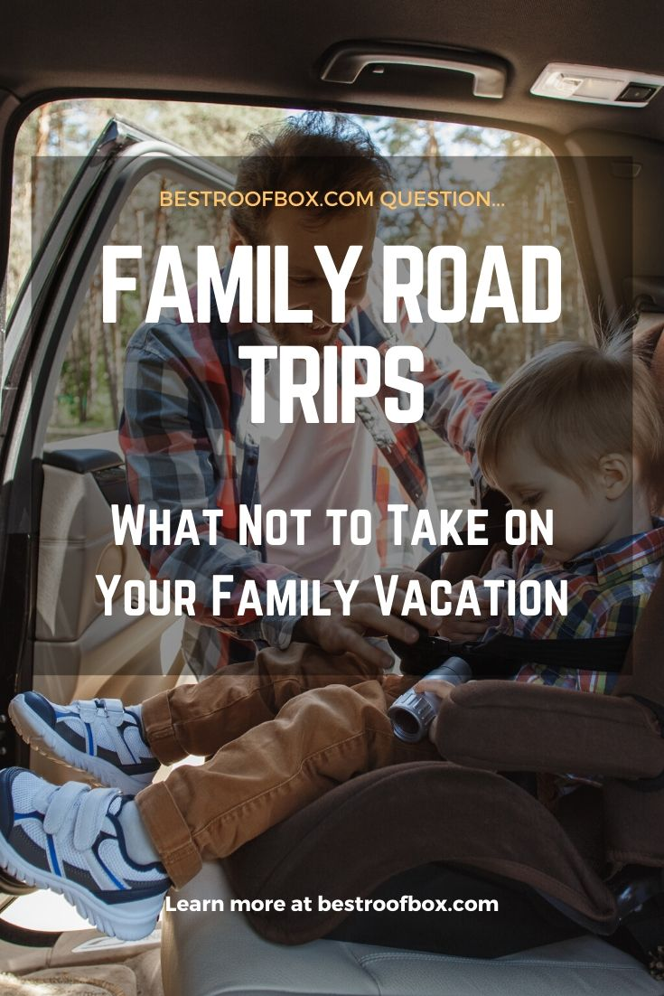 Family Road Trips What Not to Take on Your Family Vacation Pin