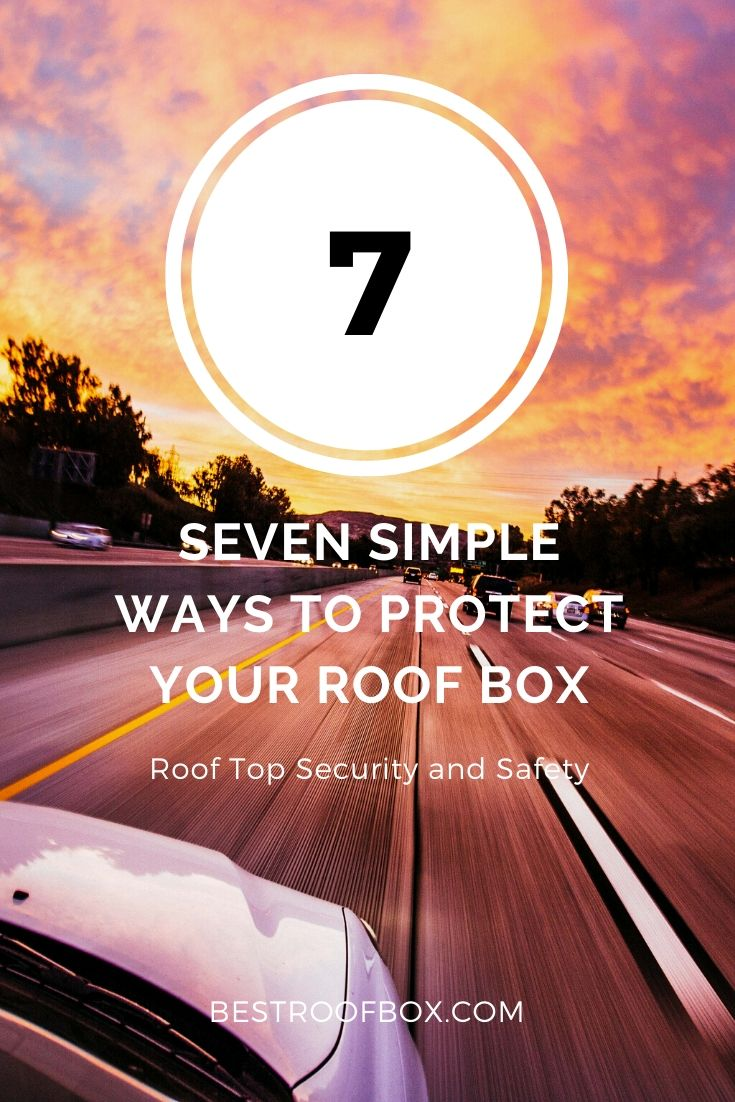 Seven Simple Ways to Protect Your Roof Box Pinterest