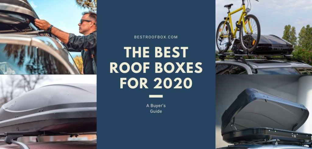 The Best Roof Boxes for 2020