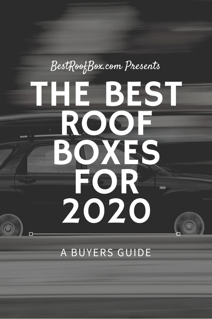 The Best Roof Boxes for 2020 - PIN