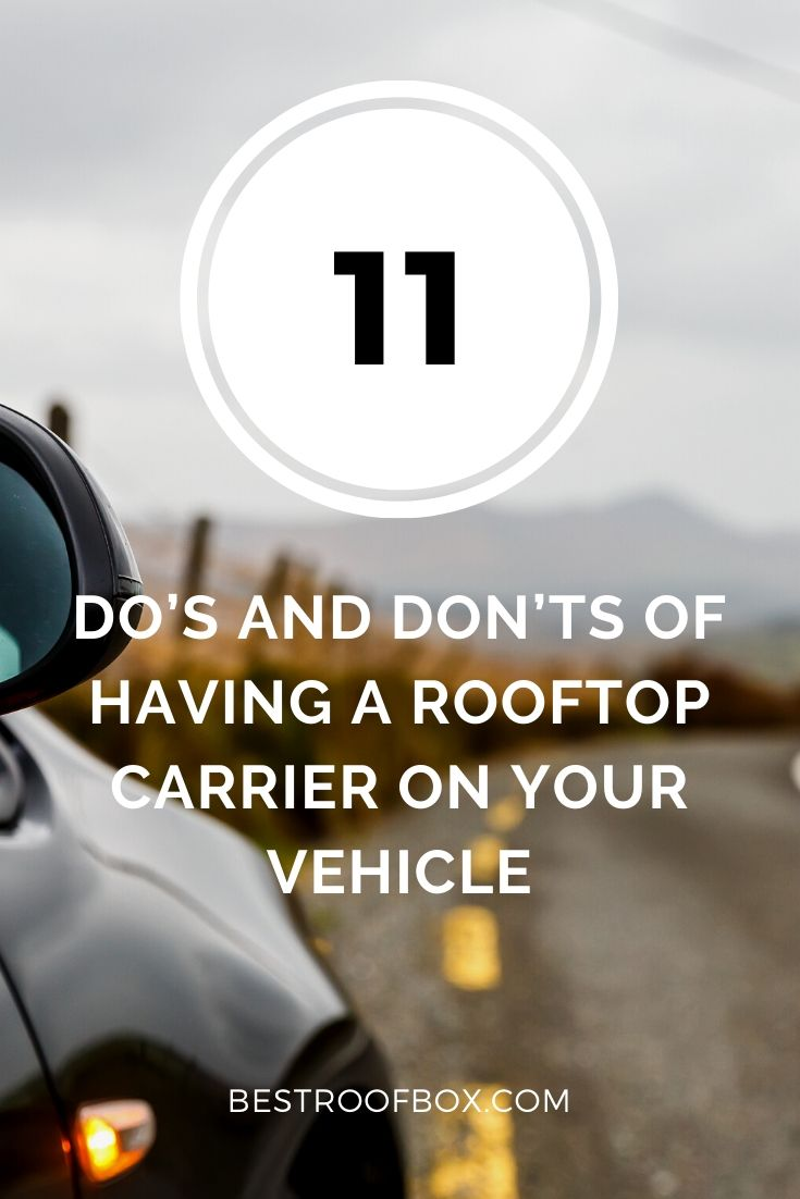 11 Do's and Don'ts of Having a Rooftop Carrier on Your Vehicle pin