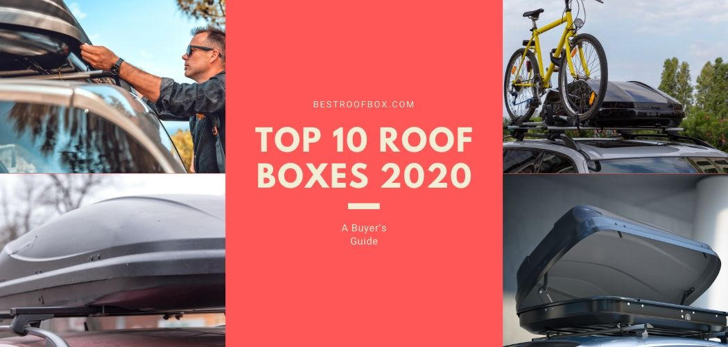 Top 10 Roof Boxes 2020