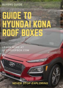 Hyundai Kona Roof Box Buyers Guide Pin