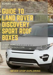 Land Rover Discovery Sport Roof Box Buyers Guide Pin