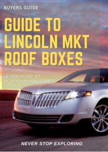 Lincoln MKT Roof Box Buyers Guide Pin