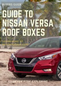 Nissan Versa Roof Box Buyers Guide Pin